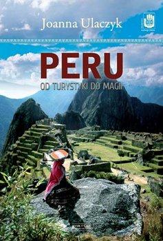 """12. """"Peru. Od turystyki do magii"""" Joanna Ulaczyk"""