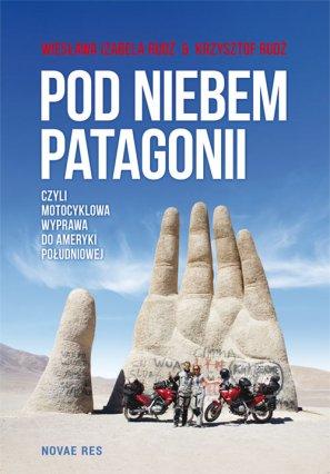 """13. """"Pod niebem Patagonii"""" Wiesława i Krzysztof Rudż"""