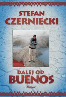 """9. """"Dalej od Buenos"""" Stefan Czerniecki"""